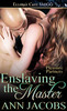 Ann Jacobs - Enslaving the Master (Pleasure Partners#3)