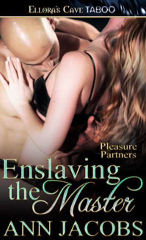 Product picture Ann Jacobs - Enslaving the Master (Pleasure Partners#3)
